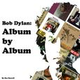 Bob Dylan: Album By Album  show