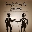 Sounds from the Shadows show