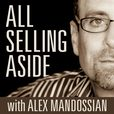 "All Selling Aside with Alex Mandossian | ""Seeding Through Storytelling is the 'New' Selling!"" show"