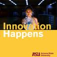 Innovation Happens at ASU show