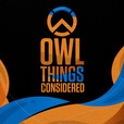 OWL Things Considered - Overwatch Esports Examined show