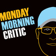 Monday Morning Critic show