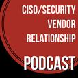 CISO-Security Vendor Relationship Podcast show