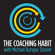 The Coaching Habit Podcast show
