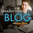 The Unleash Your Blog Podcast: Getting started with blogging and online business show
