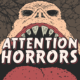 Attention Horrors show