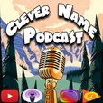 Clever Name Podcast show