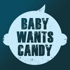 Baby Wants Candy show