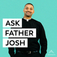 Ask Father Josh show