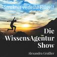 Die WissensAgentur Show mit Alexandra Graßler | Selbstmanagement und Struktur show