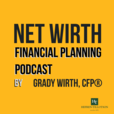 Net Wirth Financial Planning Podcast show