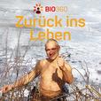 Bio 360 - Zurück ins Leben | Gesundheit und Biohacking show