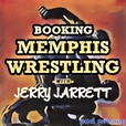 Booking Memphis Wrestling with Jerry Jarrett show