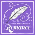So You Wanna Write A Romance: A Publishing Podcast show