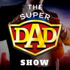 The SuperDad Show show