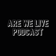 Are We Live Podcast show