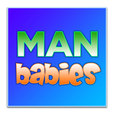 The ManBabies show
