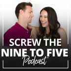 Screw The Nine to Five Podcast | Online Business | Community Building | Lifestyle for Entrepreneurs show