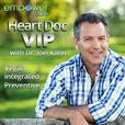 Heart Doc VIP with Dr. Joel Kahn show