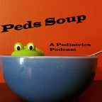 Peds Soup: A Pediatrics Podcast show