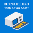 Behind The Tech with Kevin Scott show