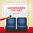 Londoners I've Met show