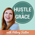 Hustle & Grace with Hilary Sutton show