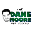 The Dane Moore NBA Podcast show