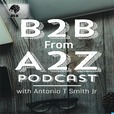 B2B From A2Z Podcast show