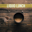 Liquid Lunch Podcast show