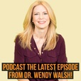 Dr. Wendy Walsh  show