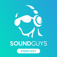 SoundGuys Podcast show