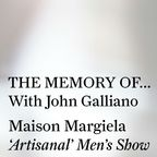 THE MEMORY OF… With John Galliano. show