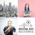 Kristina, Kati, Kalifornia show