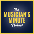 The Musician's Minute Podcast show