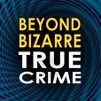 Beyond Bizarre True Crime show