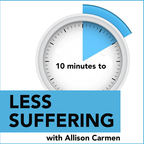10 MINUTES TO LESS SUFFERING show