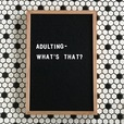 Adulting - What's That? show