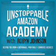 The Unstoppable Amazon Academy Show with Robyn Johnson (Season 1) show