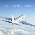 How to Use Flyin Coupons, Offers show