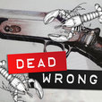 Dead Wrong show