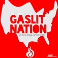 Gaslit Nation with Andrea Chalupa and Sarah Kendzior show