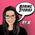 Boring Stories By K show