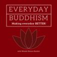 Everyday Buddhism: Making Everyday Better show