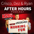 Crisco, Dez & Ryan After Hours Podcast show