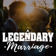 The Legendary Marriage Podcast show