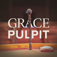 Grace Pulpit Sermon Podcast show