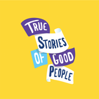 True Stories of Good People show