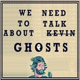 We Need To Talk About Ghosts show