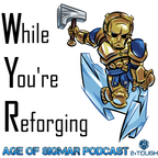 While You're Reforging show